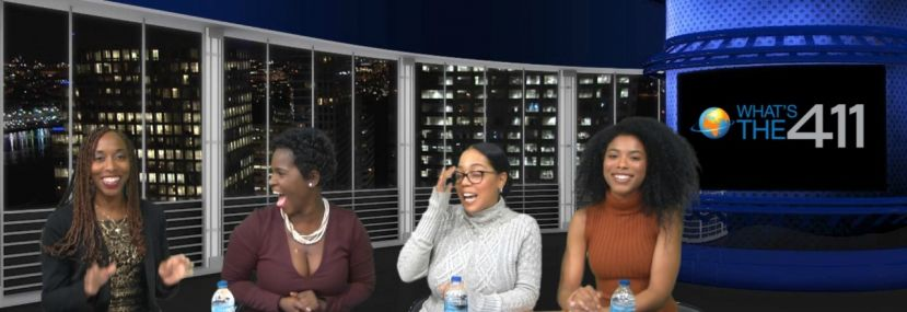 What's The 411 on-air talent (l to r) Kizzy Cox, Onika McLean, Courtney Rashon, Essence Semaj